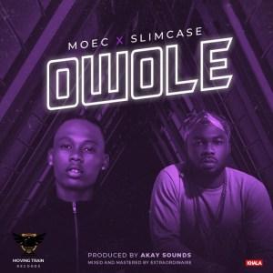 "Moec - ""Owole"" ft. Slimcase"